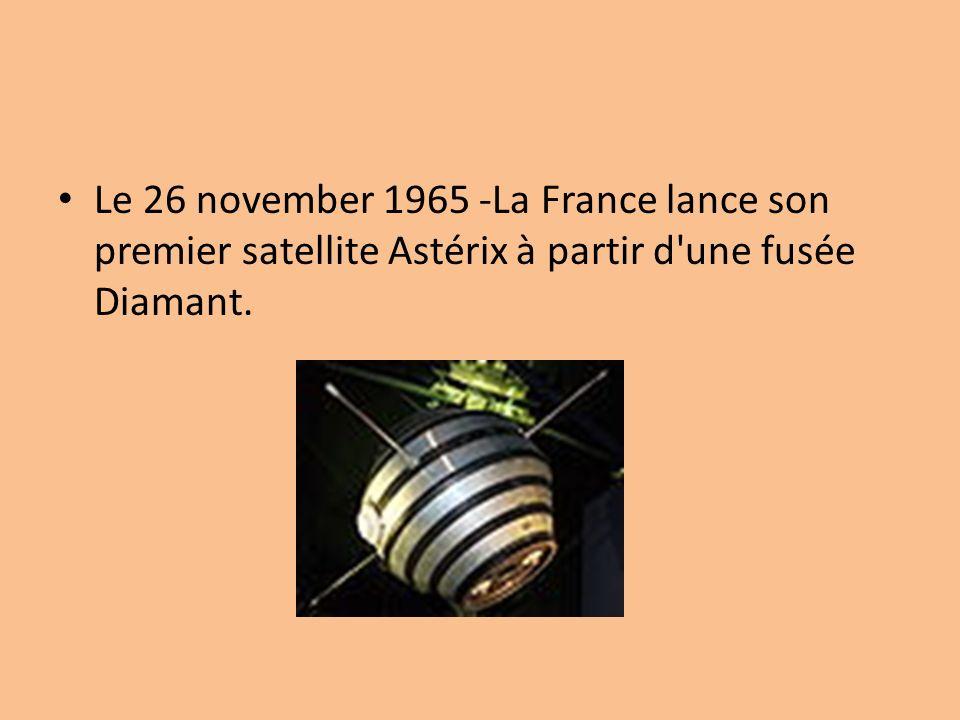 Le 26 november 1965 -La France lance son premier satellite Astérix à partir d'une fusée Diamant.