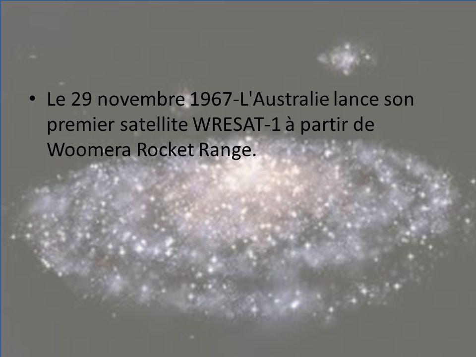 Le 29 novembre 1967-L'Australie lance son premier satellite WRESAT-1 à partir de Woomera Rocket Range.
