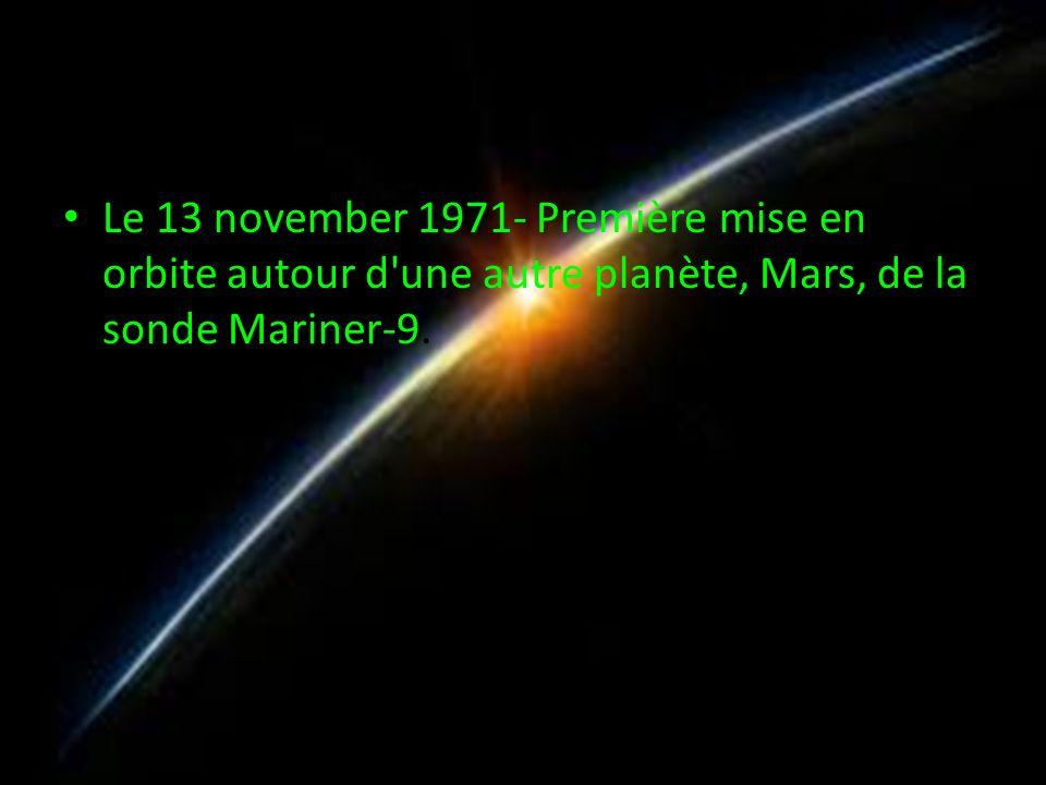 Le 13 november 1971- Première mise en orbite autour d'une autre planète, Mars, de la sonde Mariner-9.