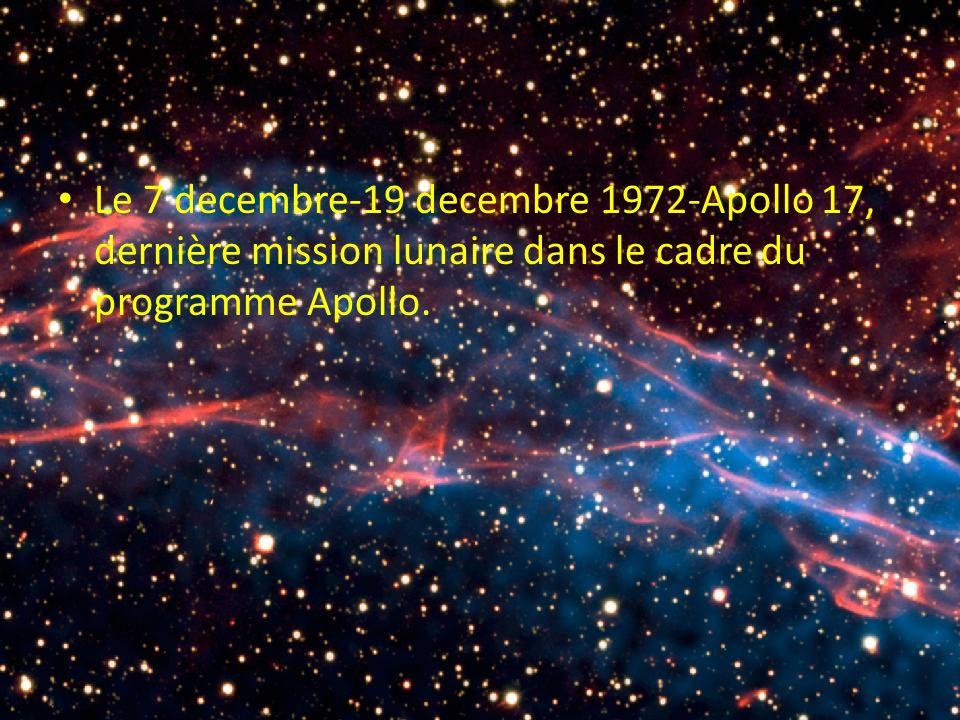 Le 7 decembre-19 decembre 1972-Apollo 17, dernière mission lunaire dans le cadre du programme Apollo.