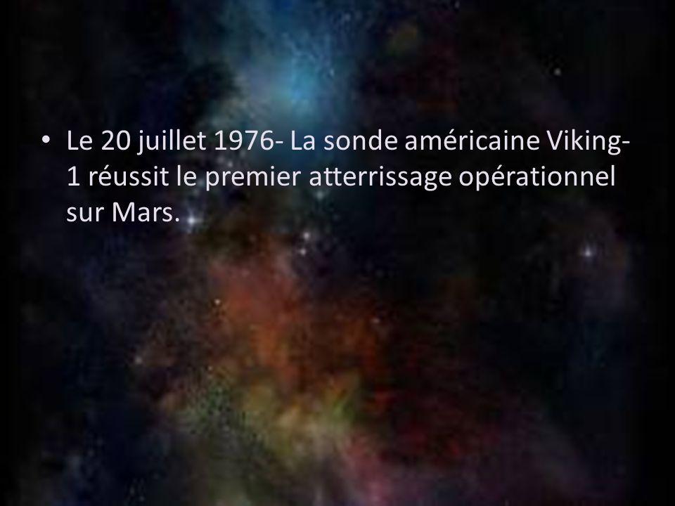 Le 20 juillet 1976- La sonde américaine Viking- 1 réussit le premier atterrissage opérationnel sur Mars.