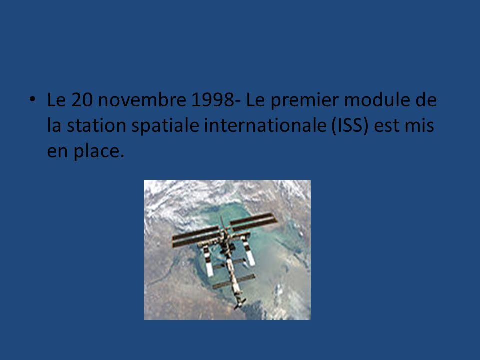 Le 20 novembre 1998- Le premier module de la station spatiale internationale (ISS) est mis en place.