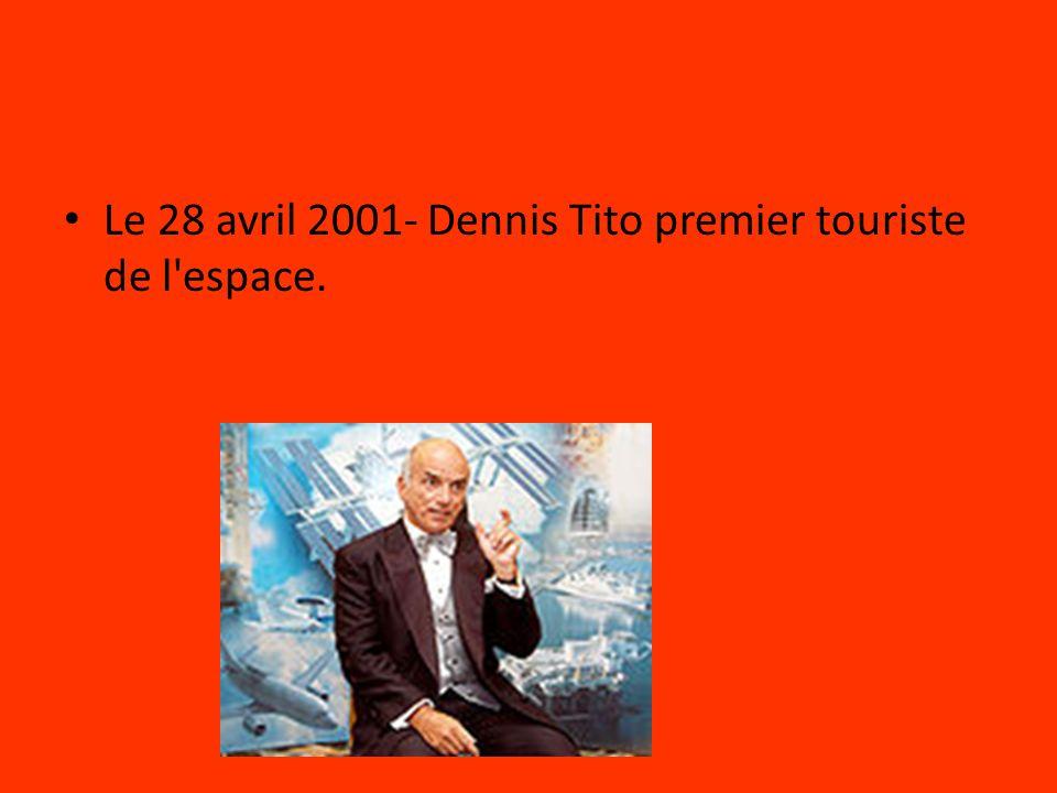 Le 28 avril 2001- Dennis Tito premier touriste de l'espace.