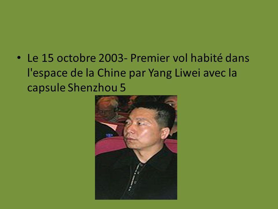 Le 15 octobre 2003- Premier vol habité dans l'espace de la Chine par Yang Liwei avec la capsule Shenzhou 5