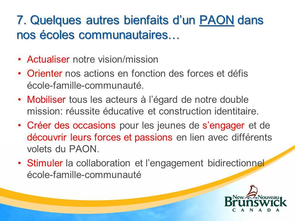 7. Quelques autres bienfaits dun PAON dans nos écoles communautaires… Actualiser notre vision/mission Orienter nos actions en fonction des forces et d