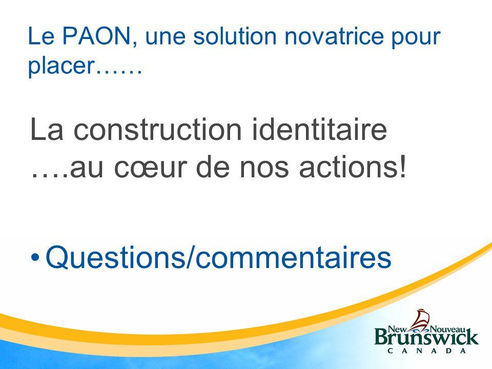 Le PAON, une solution novatrice pour placer…… La construction identitaire ….au cœur de nos actions.