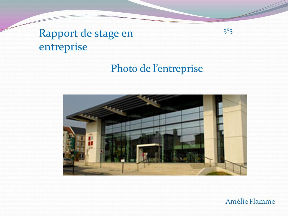 Rapport de stage en entreprise Photo de lentreprise Amélie Flamme 3e53e5