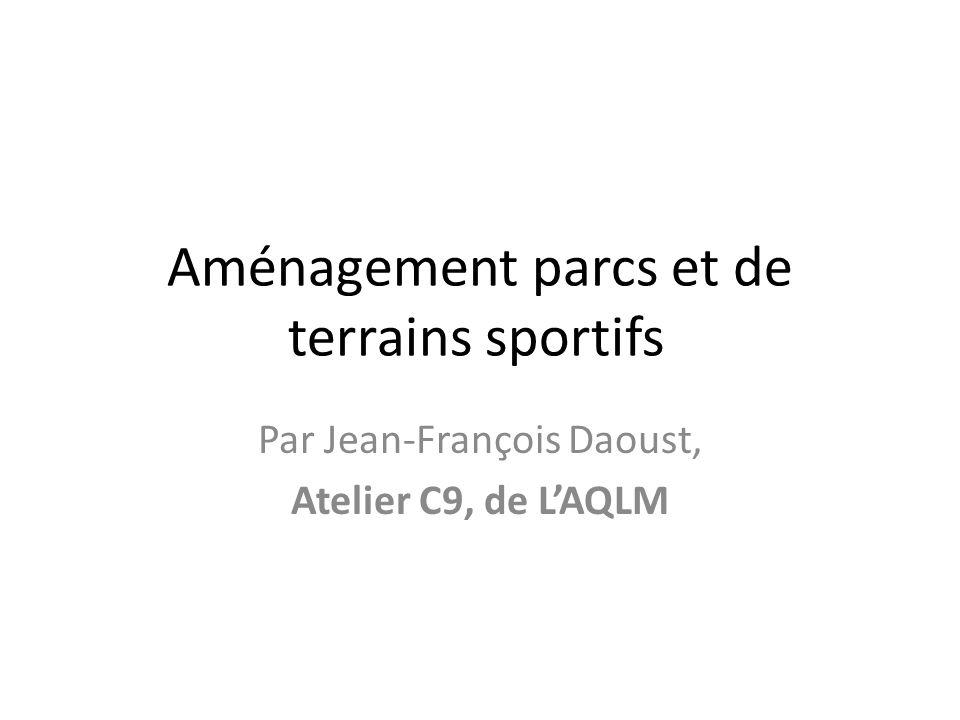 Aménagement parcs et de terrains sportifs Par Jean-François Daoust, Atelier C9, de LAQLM