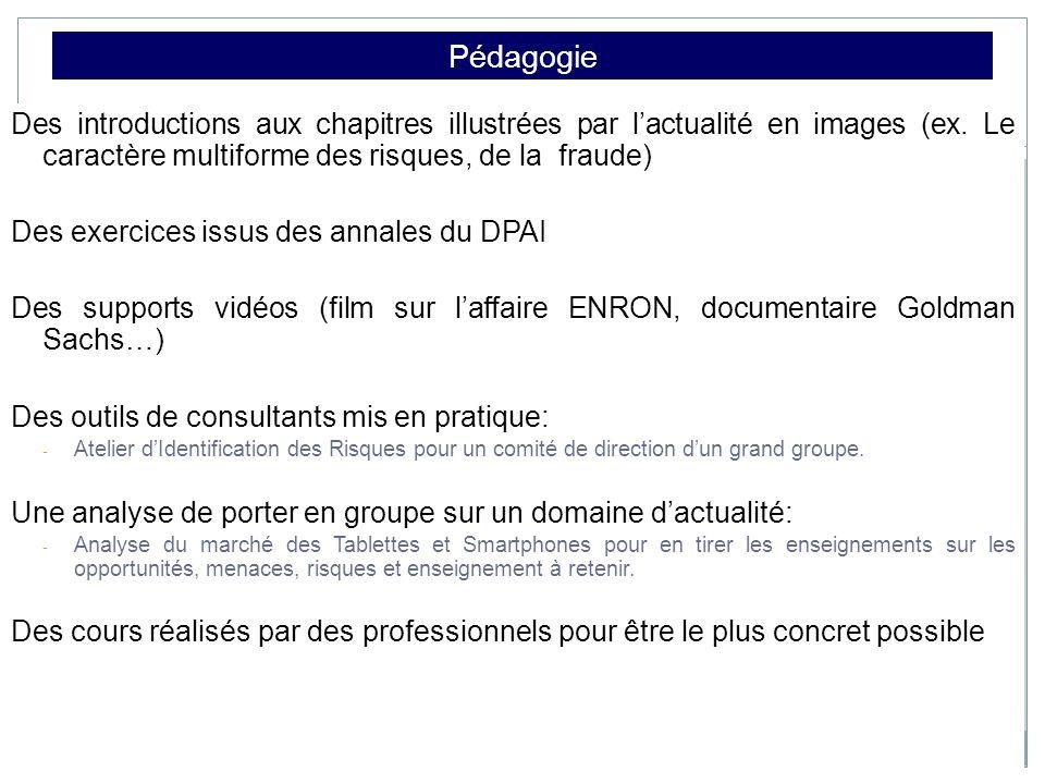 Pédagogie Des introductions aux chapitres illustrées par lactualité en images (ex. Le caractère multiforme des risques, de la fraude) Des exercices is