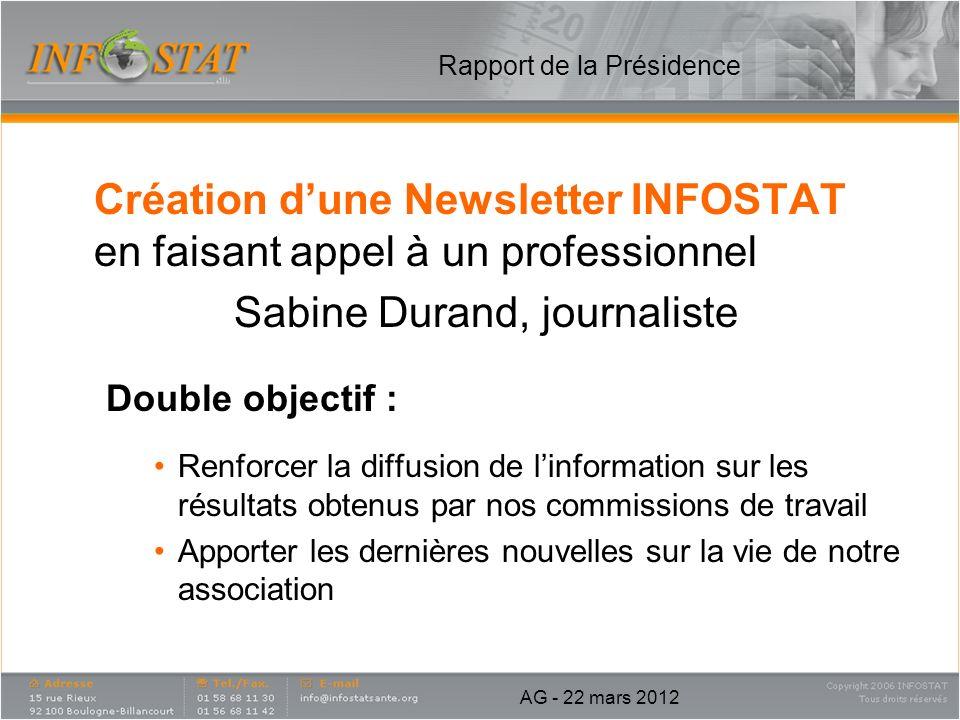 Création dune Newsletter INFOSTAT en faisant appel à un professionnel Sabine Durand, journaliste Double objectif : Renforcer la diffusion de linformat