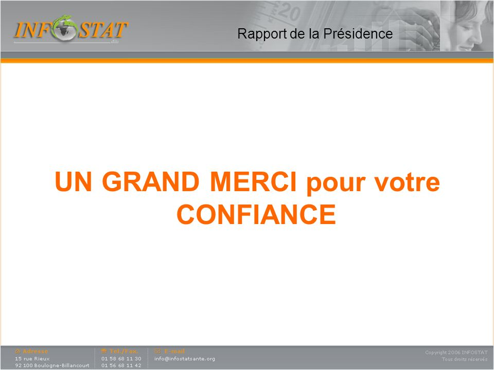 UN GRAND MERCI pour votre CONFIANCE Rapport de la Présidence