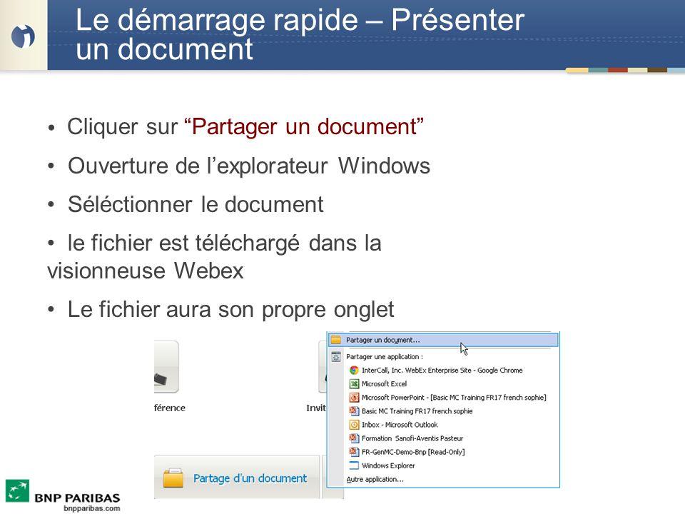 Le démarrage rapide – Présenter un document Cliquer sur Partager un document Ouverture de lexplorateur Windows Séléctionner le document le fichier est