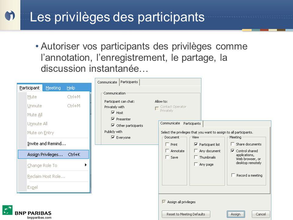 Les privilèges des participants Autoriser vos participants des privilèges comme lannotation, lenregistrement, le partage, la discussion instantanée…