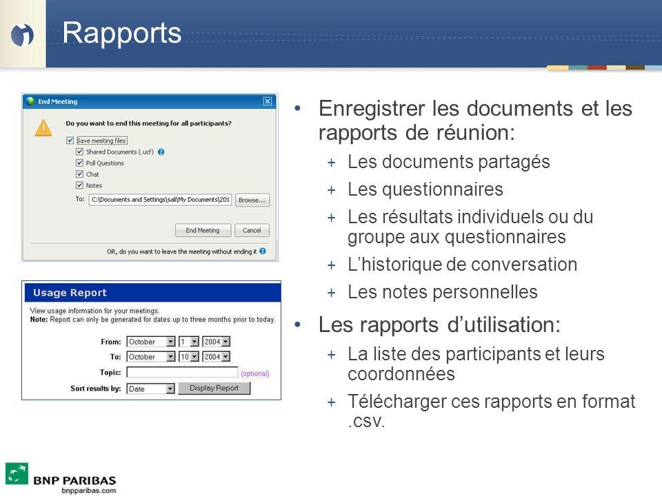 Rapports Enregistrer les documents et les rapports de réunion: + Les documents partagés + Les questionnaires + Les résultats individuels ou du groupe