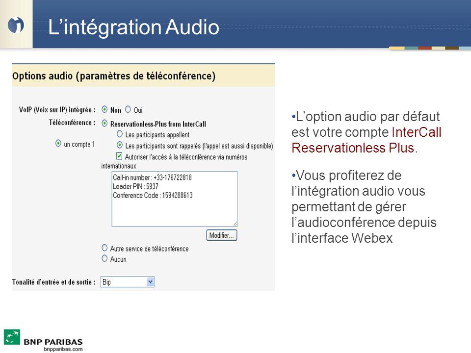 Lintégration Audio Loption audio par défaut est votre compte InterCall Reservationless Plus. Vous profiterez de lintégration audio vous permettant de