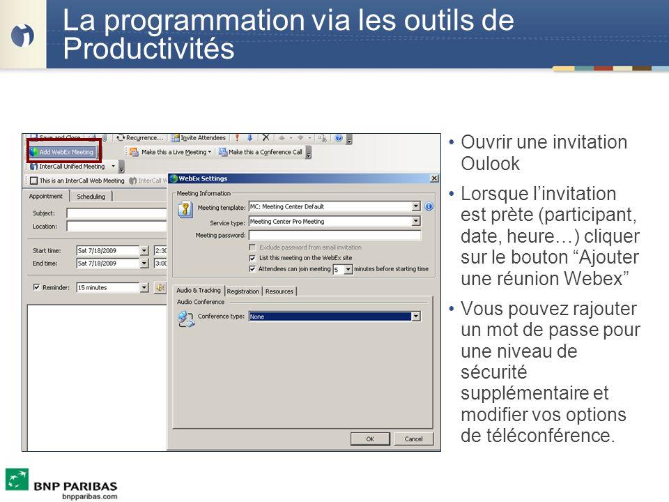 La programmation via les outils de Productivités Ouvrir une invitation Oulook Lorsque linvitation est prète (participant, date, heure…) cliquer sur le