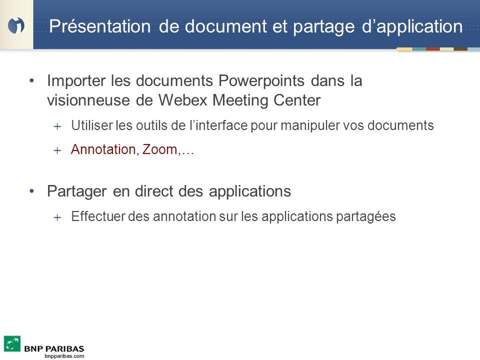 Présentation de document et partage dapplication Importer les documents Powerpoints dans la visionneuse de Webex Meeting Center + Utiliser les outils