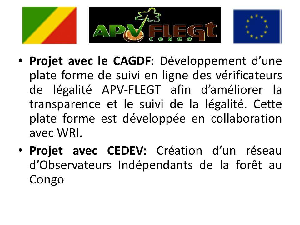 Projet avec le CAGDF: Développement dune plate forme de suivi en ligne des vérificateurs de légalité APV-FLEGT afin daméliorer la transparence et le suivi de la légalité.