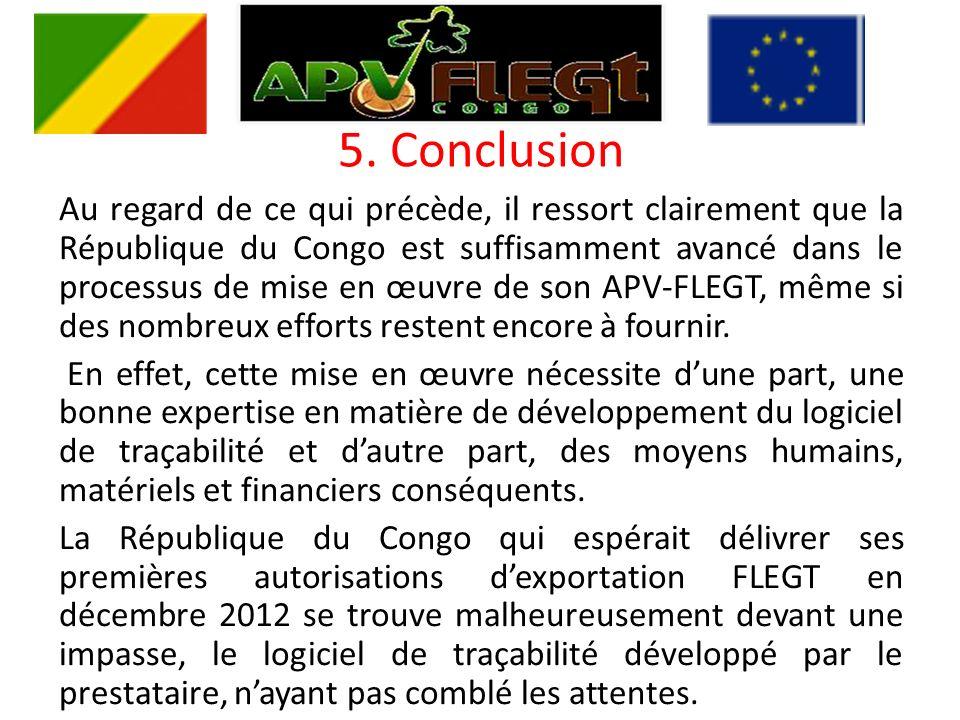 5. Conclusion Au regard de ce qui précède, il ressort clairement que la République du Congo est suffisamment avancé dans le processus de mise en œuvre