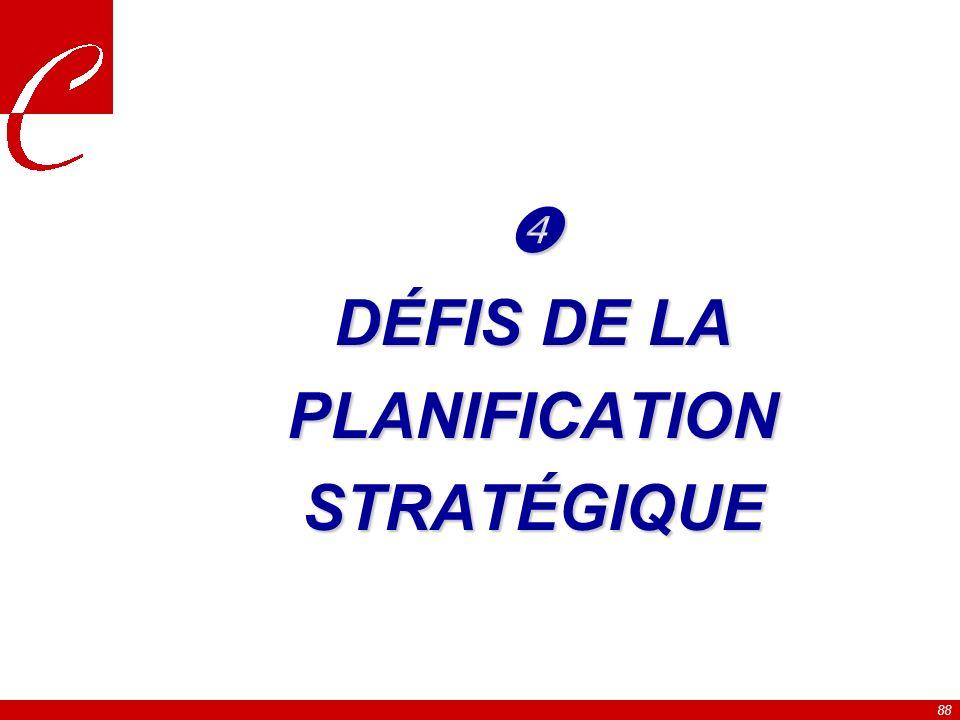 88 DÉFIS DE LA PLANIFICATIONSTRATÉGIQUE