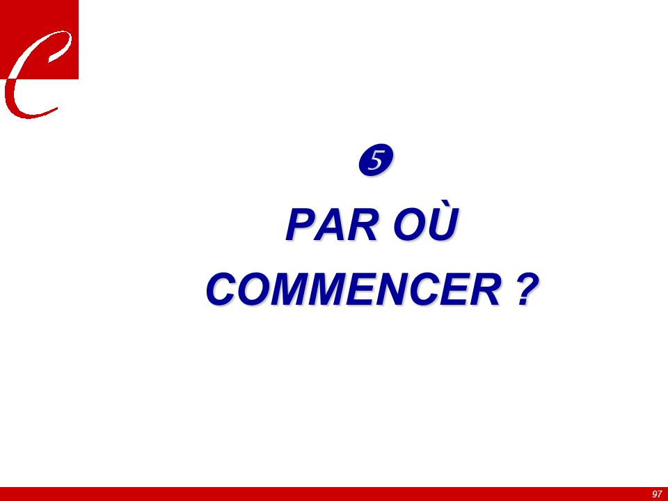 97 PAR OÙ COMMENCER ?