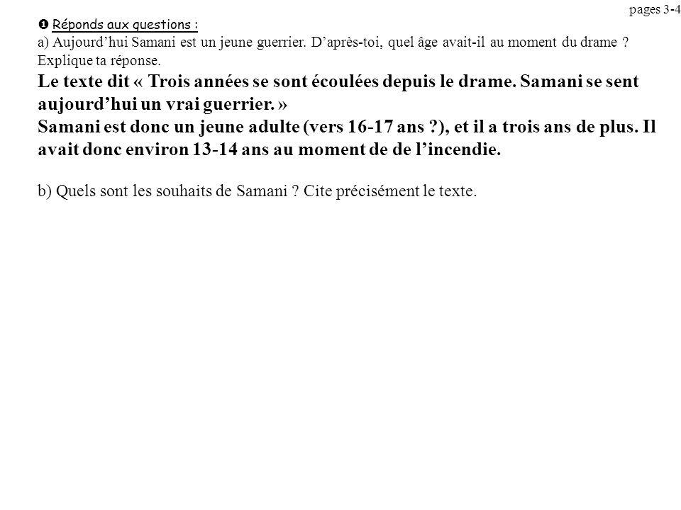 pages 3-4 Réponds aux questions : a) Aujourdhui Samani est un jeune guerrier.