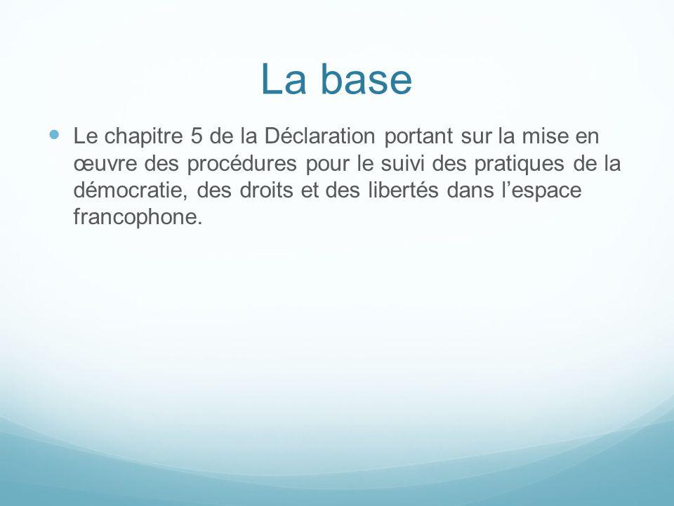 La base Le chapitre 5 de la Déclaration portant sur la mise en œuvre des procédures pour le suivi des pratiques de la démocratie, des droits et des li