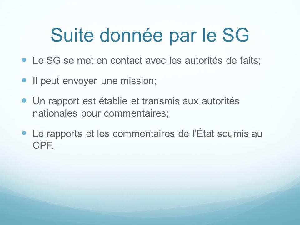 Suite donnée par le SG Le SG se met en contact avec les autorités de faits; Il peut envoyer une mission; Un rapport est établie et transmis aux autori