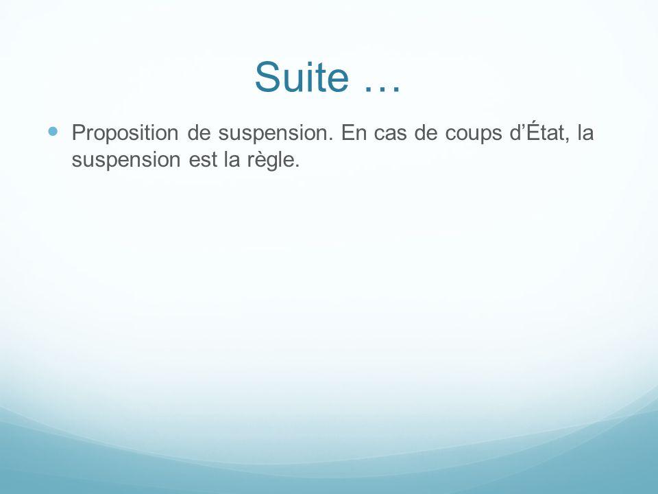 Suite … Proposition de suspension. En cas de coups dÉtat, la suspension est la règle.