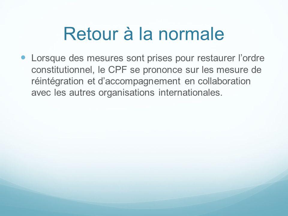 Retour à la normale Lorsque des mesures sont prises pour restaurer lordre constitutionnel, le CPF se prononce sur les mesure de réintégration et dacco