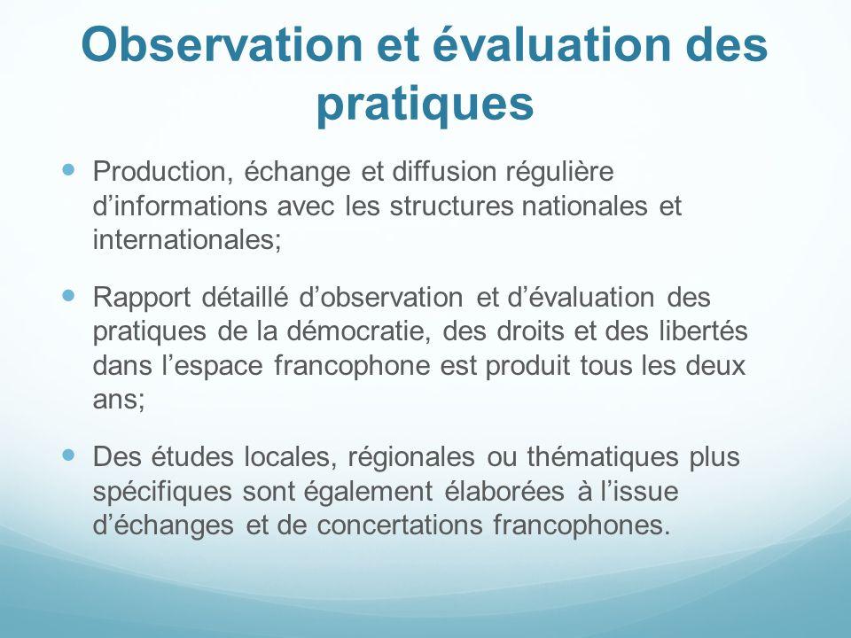 Observation et évaluation des pratiques Production, échange et diffusion régulière dinformations avec les structures nationales et internationales; Ra
