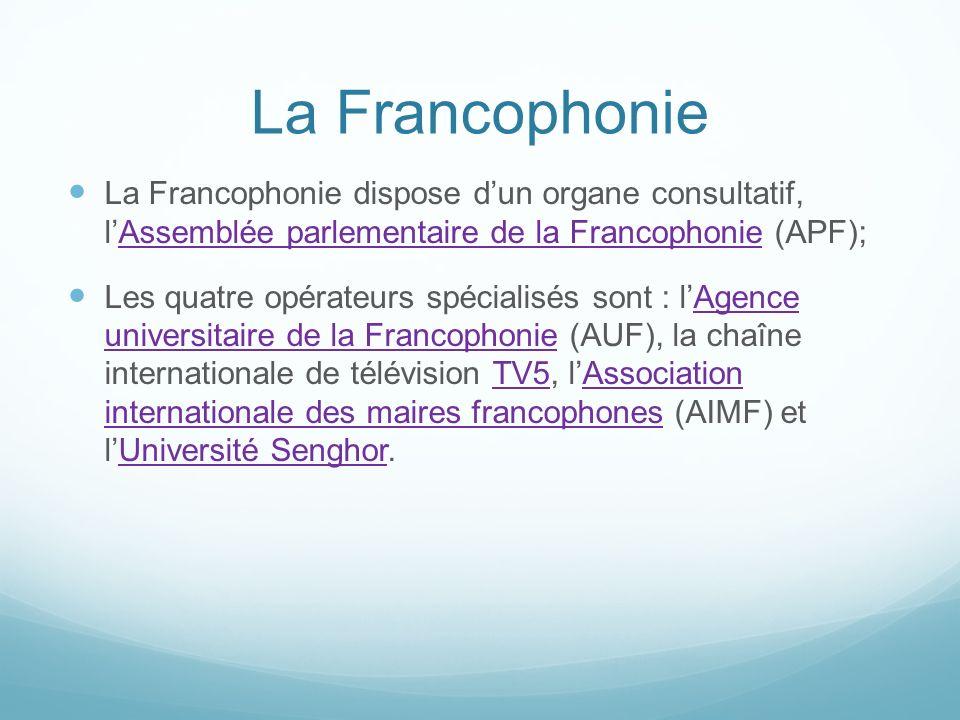 La Francophonie La Francophonie dispose dun organe consultatif, lAssemblée parlementaire de la Francophonie (APF);Assemblée parlementaire de la Franco