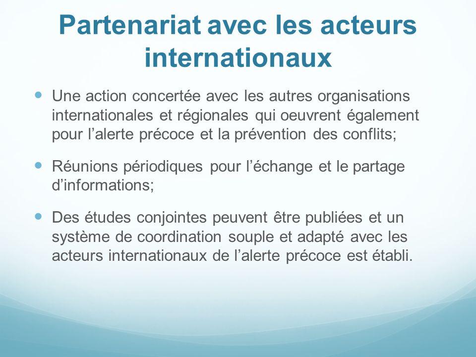 Partenariat avec les acteurs internationaux Une action concertée avec les autres organisations internationales et régionales qui oeuvrent également po