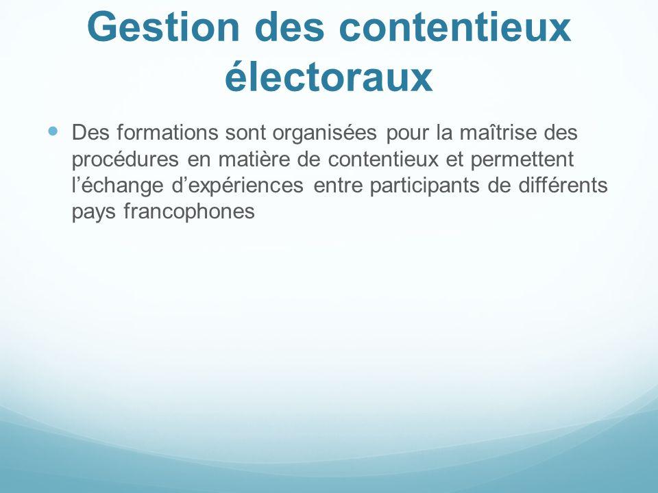 Gestion des contentieux électoraux Des formations sont organisées pour la maîtrise des procédures en matière de contentieux et permettent léchange dex