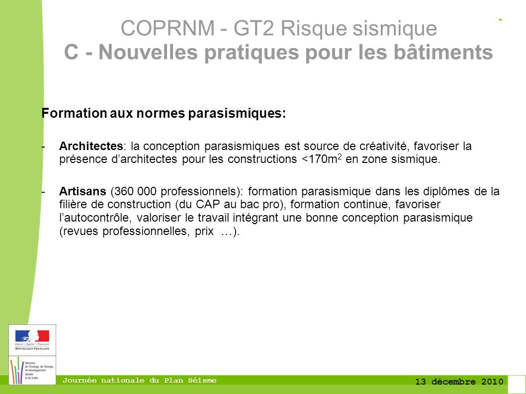 Journée nationale du Plan Séisme 13 décembre 2010 Formation aux normes parasismiques: -Architectes: la conception parasismiques est source de créativi