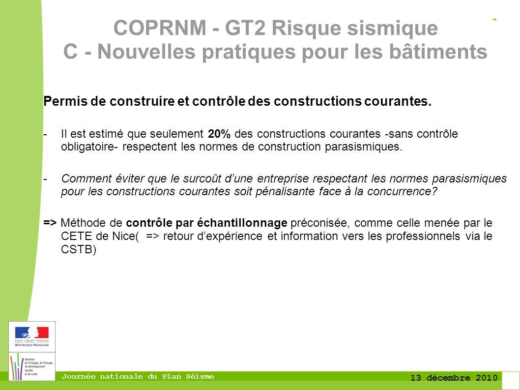 Journée nationale du Plan Séisme 13 décembre 2010 Permis de construire et contrôle des constructions courantes. -Il est estimé que seulement 20% des c