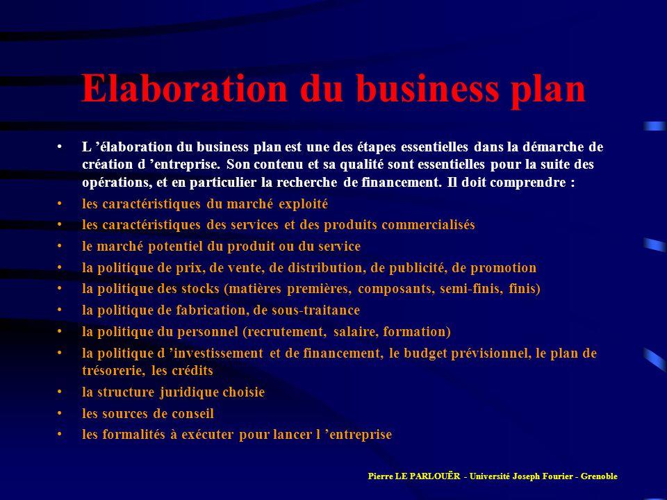 Elaboration du business plan L élaboration du business plan est une des étapes essentielles dans la démarche de création d entreprise. Son contenu et