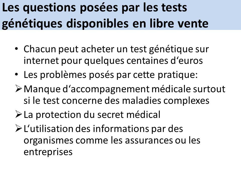 Les questions posées par les tests génétiques disponibles en libre vente Chacun peut acheter un test génétique sur internet pour quelques centaines de