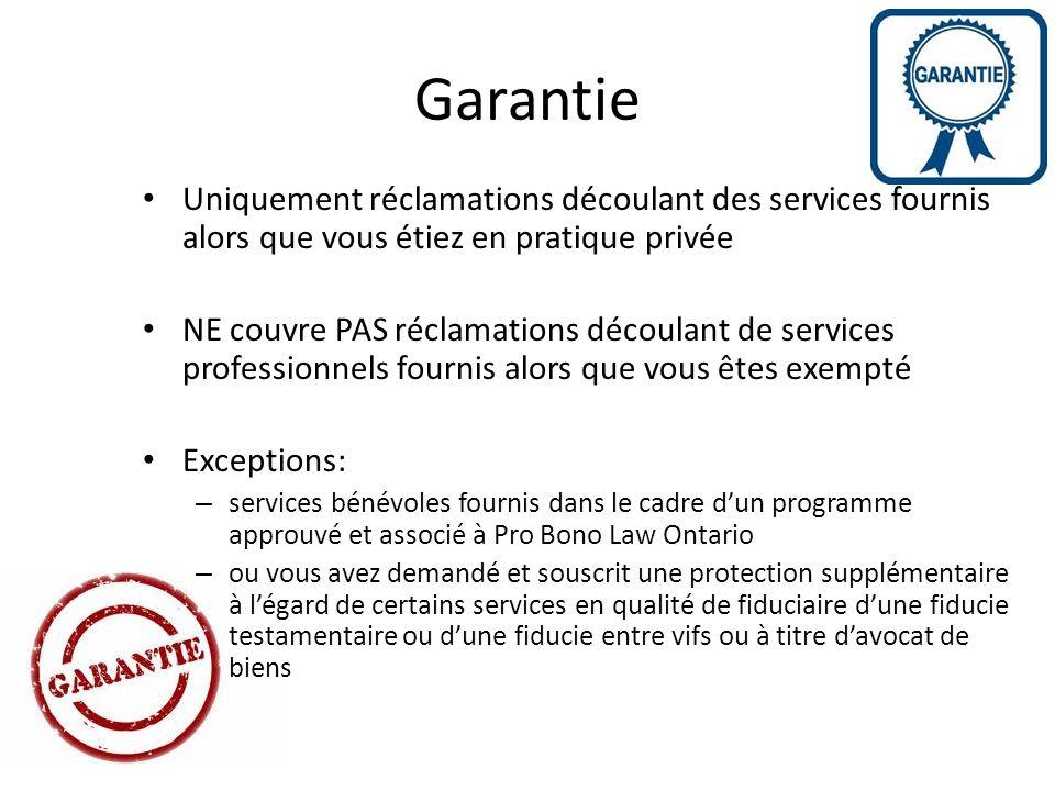 Garantie Uniquement réclamations découlant des services fournis alors que vous étiez en pratique privée NE couvre PAS réclamations découlant de servic