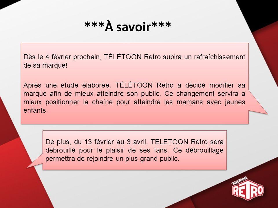 ***À savoir*** Dès le 4 février prochain, TÉLÉTOON Retro subira un rafraîchissement de sa marque.