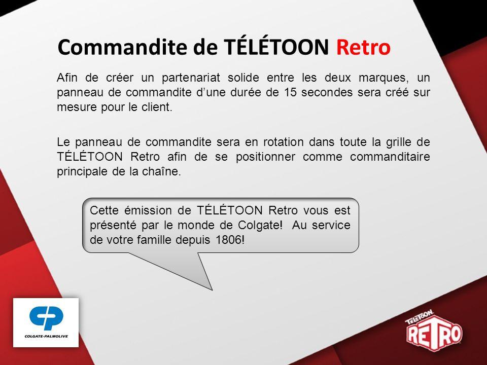 Commandite de TÉLÉTOON Retro Afin de créer un partenariat solide entre les deux marques, un panneau de commandite dune durée de 15 secondes sera créé sur mesure pour le client.