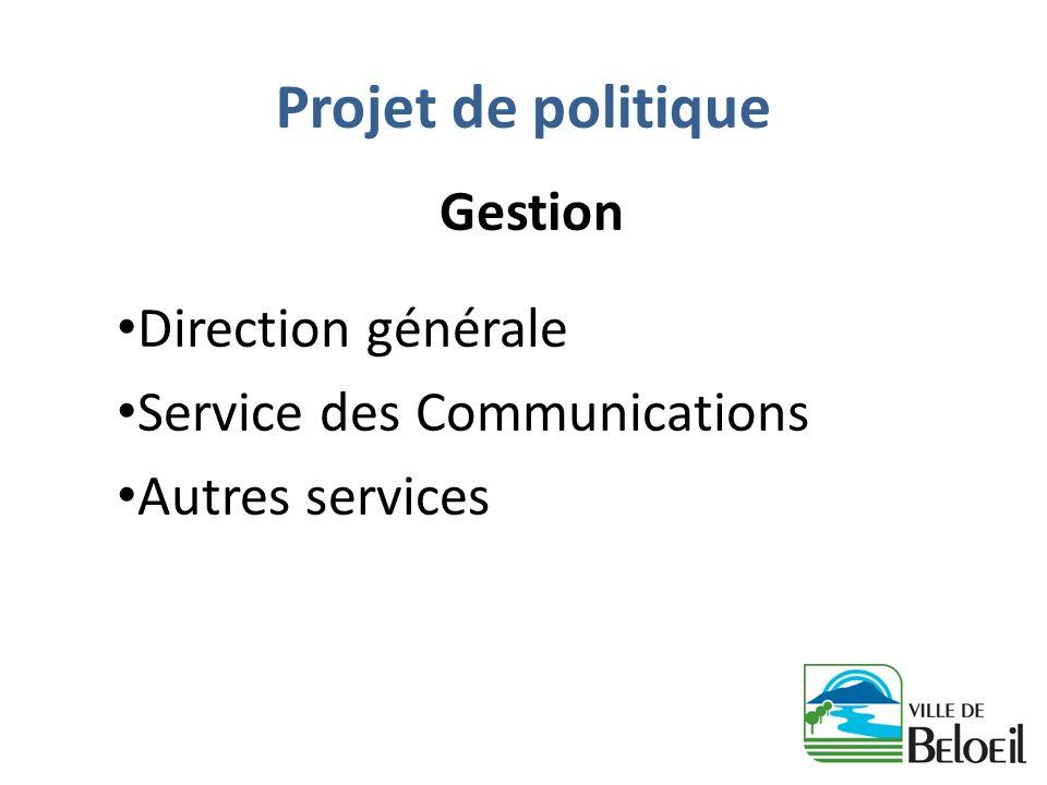 Projet de politique Gestion Direction générale Service des Communications Autres services