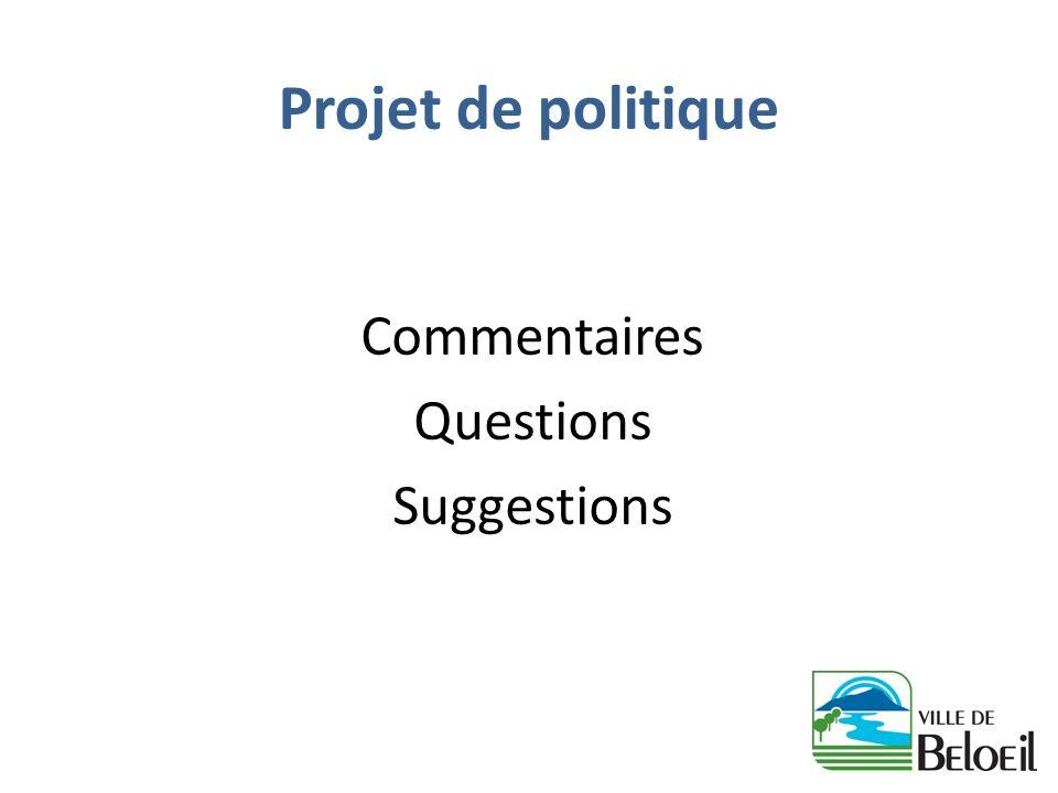 Projet de politique Commentaires Questions Suggestions