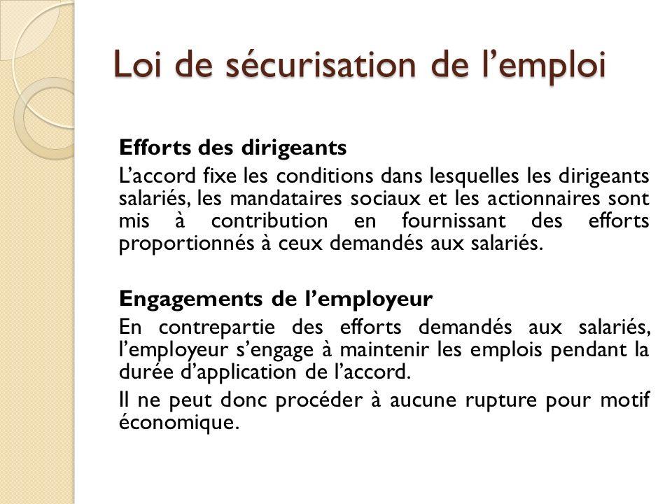 Loi de sécurisation de lemploi Efforts des dirigeants Laccord fixe les conditions dans lesquelles les dirigeants salariés, les mandataires sociaux et