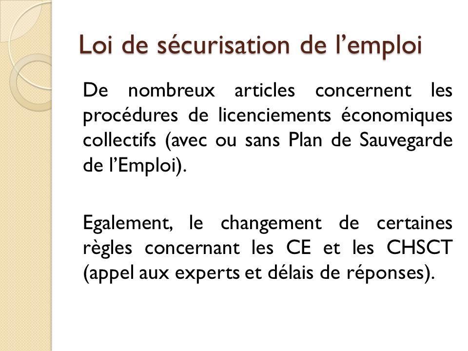 Loi de sécurisation de lemploi De nombreux articles concernent les procédures de licenciements économiques collectifs (avec ou sans Plan de Sauvegarde de lEmploi).