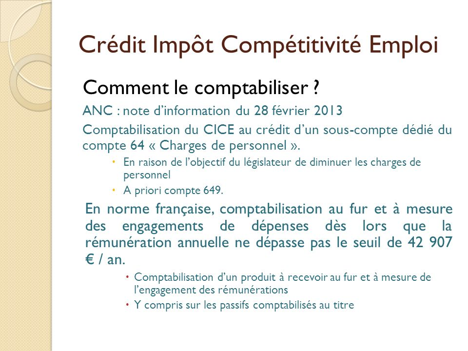 Crédit Impôt Compétitivité Emploi Comment le comptabiliser ? ANC : note dinformation du 28 février 2013 Comptabilisation du CICE au crédit dun sous-co