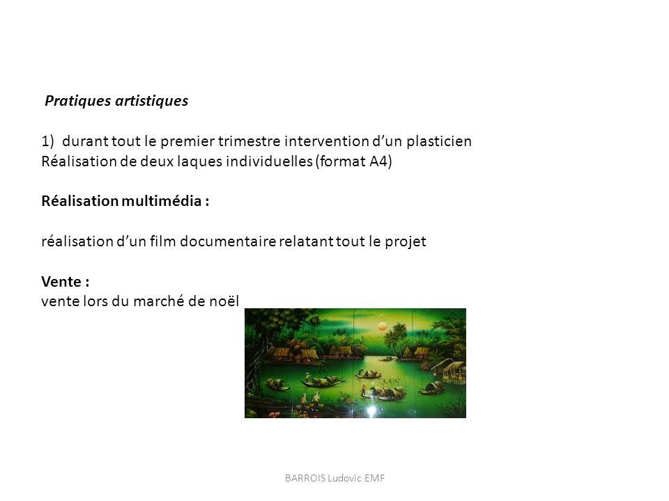 Pratiques artistiques 1) durant tout le premier trimestre intervention dun plasticien Réalisation de deux laques individuelles (format A4) Réalisation