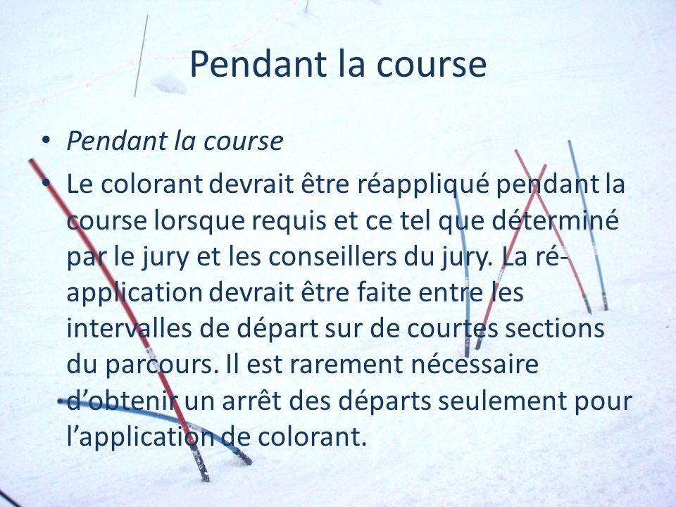 Pendant la course Le colorant devrait être réappliqué pendant la course lorsque requis et ce tel que déterminé par le jury et les conseillers du jury.