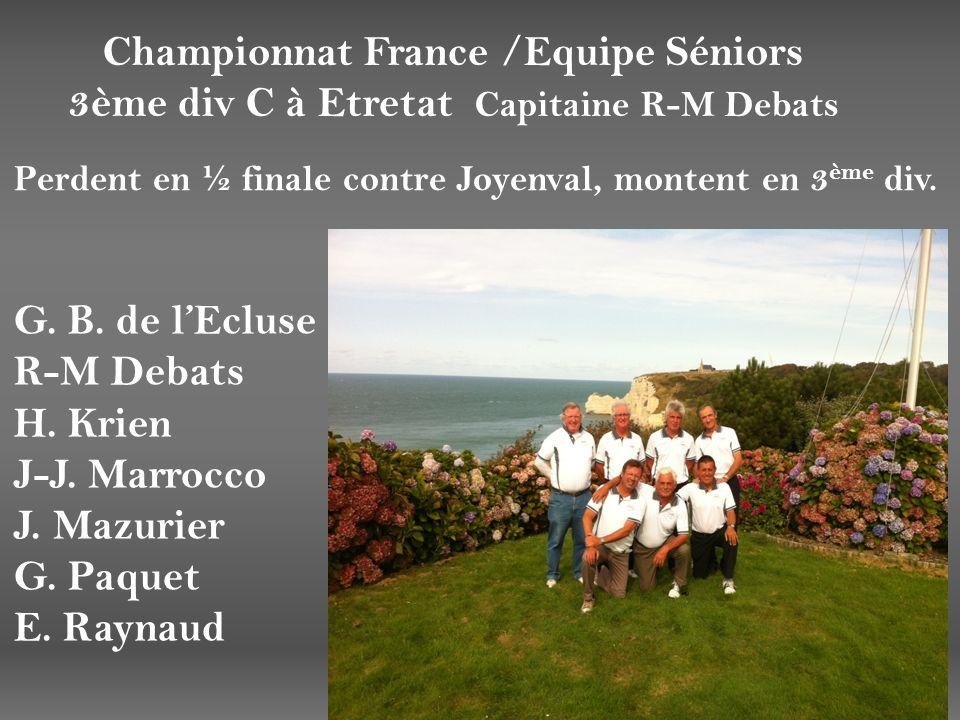 Championnat France /Equipe Séniors 3ème div C à Etretat Capitaine R-M Debats G. B. de lEcluse R-M Debats H. Krien J-J. Marrocco J. Mazurier G. Paquet