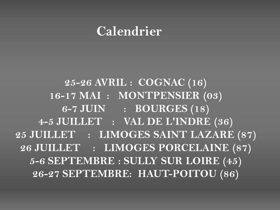 25-26 AVRIL : COGNAC (16) 16-17 MAI : MONTPENSIER (03) 6-7 JUIN : BOURGES (18) 4-5 JUILLET : VAL DE L'INDRE (36) 25 JUILLET : LIMOGES SAINT LAZARE (87